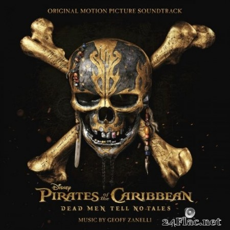 Geoff Zanelli - Pirates of the Caribbean: Dead Men Tell No Tales (Original Motion Picture Soundtrack) (2017) Hi-Res