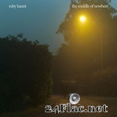 Ruby Haunt - The Middle of Nowhere (2019) FLAC