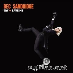 Bec Sandridge - Try + Save Me (2019) FLAC