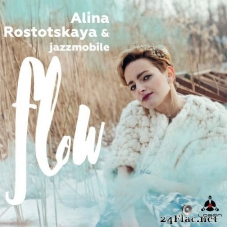 Alina Rostotskaya & Jazz Mobile - Flow (2018) Hi-Res