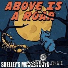 Shelley's Murder Boys - Above Is a Roar (2019) FLAC