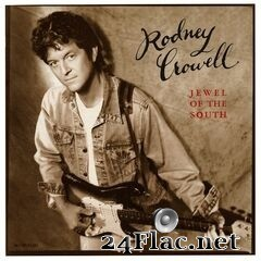 Rodney Crowell - Jewel Of The South (2019) FLAC