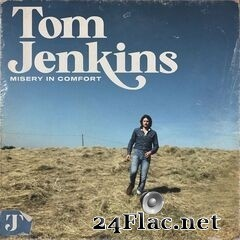 Tom Jenkins - Misery in Comfort (2019) FLAC