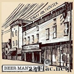 Robert Holthouser - Beer Man's Bar (2019) FLAC