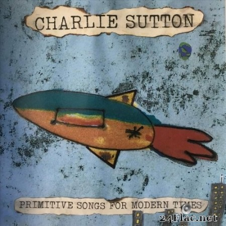 Charlie Sutton - Primitive Songs for Modern Times (2020) FLAC