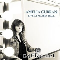 Amelia Curran - Live at Massey Hall (2019) FLAC