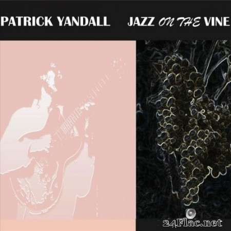 Patrick Yandall - Jazz on the Vine (2020) FLAC
