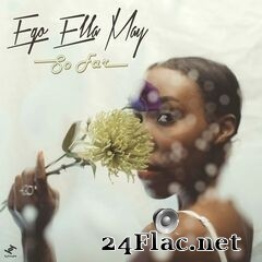 Ego Ella May - So Far (2019) FLAC