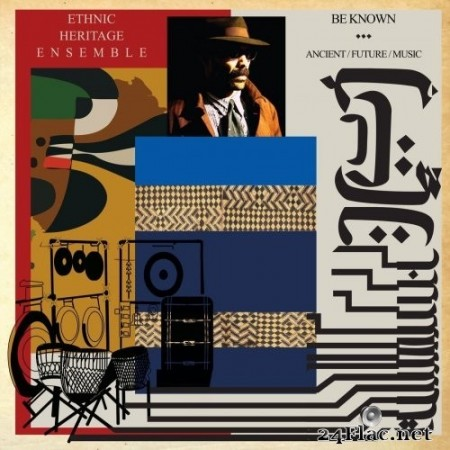 Ethnic Heritage Ensemble - Be Known Ancient / Future / Music (2019) Hi-Res