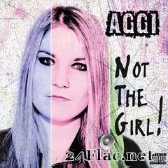 AGGI - Not The Girl! (2019) FLAC
