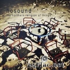 Nosound - The Northern Religion of Things (Remastered) (2019) FLAC