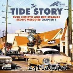 Various Artists - The Tide Story Ruth Christie and Her Strange Exotic Melodies: Chapter 1 (2019) FLAC