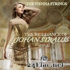 The Vienna Strings - The Brilliance of Johann Strauss (2019) FLAC