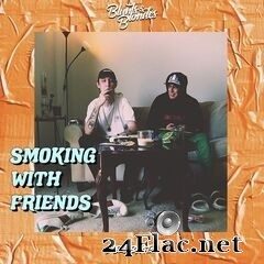 Blunts & Blondes - Smoking With Friends (2019) FLAC