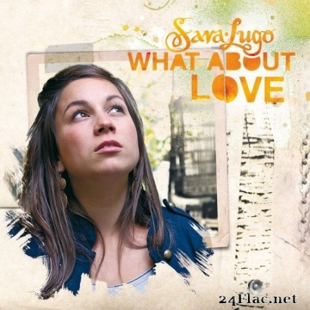 Sara Lugo - What About Love (2011/2019) Hi-Res