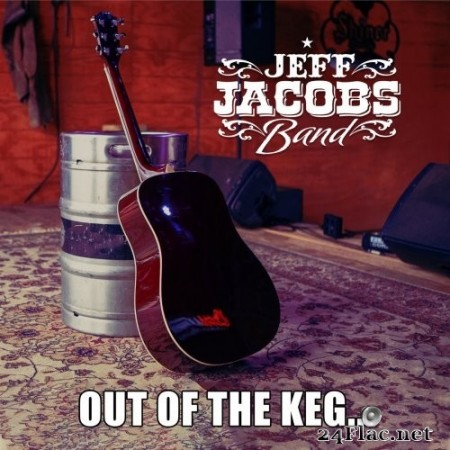 Jeff Jacobs Band - Out of the Keg (2020) Hi-Res