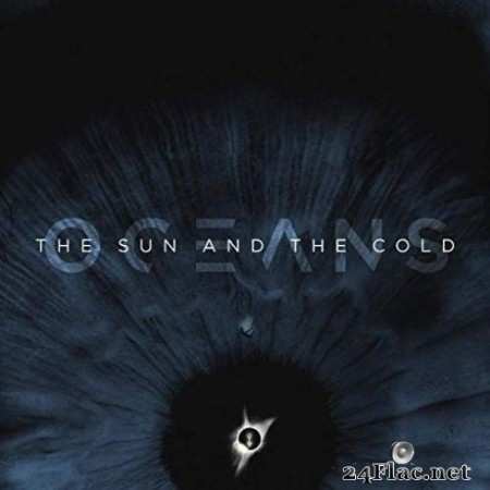 Oceans - The Sun and the Cold (2020) FLAC
