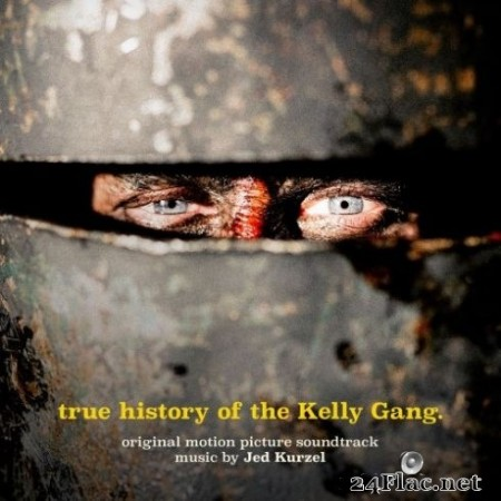Jed Kurzel - True History of the Kelly Gang (Original Motion Picture Soundtrack) (2020) Hi-Res + FLAC