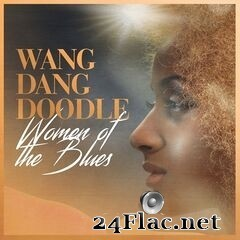 Various Artists - Wang Dang Doodle: Women of the Blues (2020) FLAC