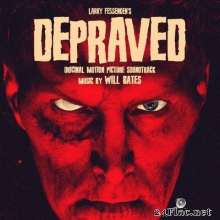 Will Bates - Depraved (Original Motion Picture Soundtrack) (2020) Hi-Res + FLAC