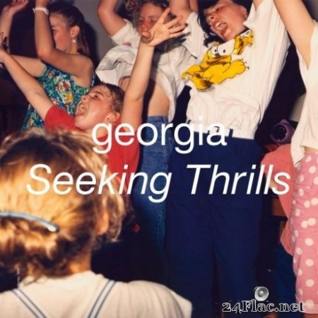 Georgia - Seeking Thrills (2020) Hi-Res + FLAC