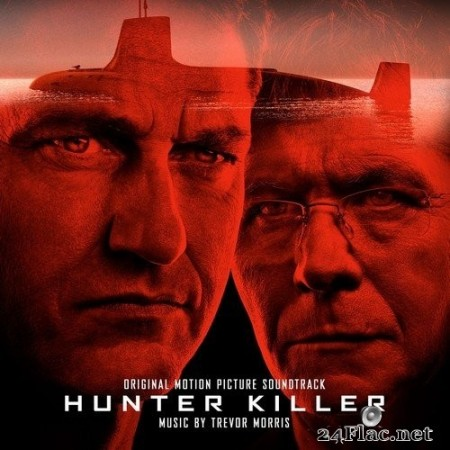 Trevor Morris - Hunter Killer (Original Motion Picture Soundtrack) (2018) Hi-Res