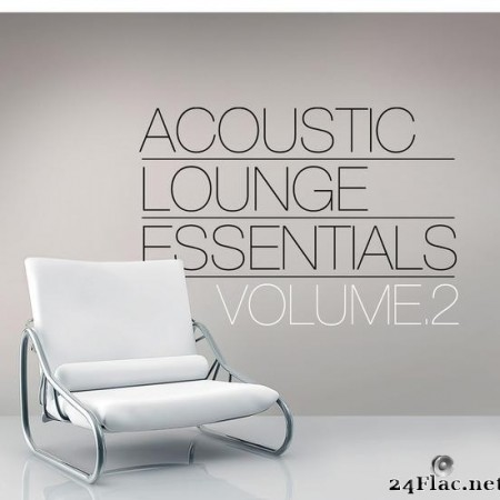 VA - Acoustic Lounge Essentials, Vol.2 (2015) [FLAC (tracks)]