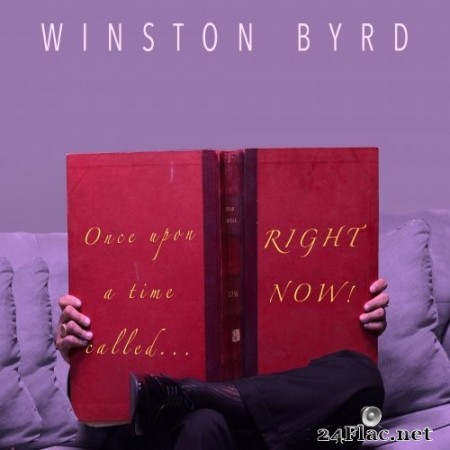 Winston Byrd - Once Upon A Time Called Right Now (2016/2019) Hi-Res