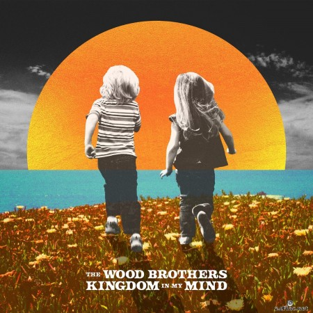 The Wood Brothers - Kingdom In My Mind (2020) FLAC