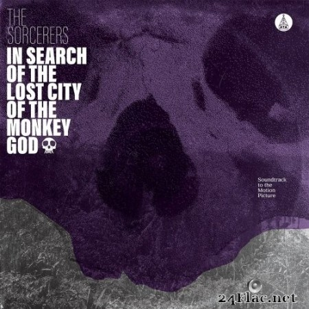 The Sorcerers - In Search of the Lost City of the Monkey God (2020) FLAC