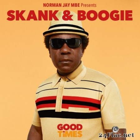 Norman Jay MBE - Norman Jay MBE Presents Good Times - Skank & Boogie (2015) Hi-Res