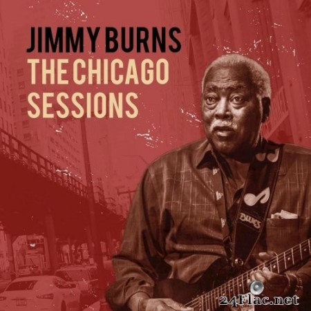 Jimmy Burns - The Chicago Sessions (2020) FLAC