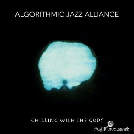 Algorithmic Jazz Alliance - Chilling With the Gods (2020) FLAC