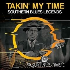 Various Artists - Takin' My Time: Southern Blues Legends (2020) FLAC