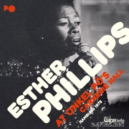 Esther Phillips - At Onkel Pö´s Carnegie Hall, Hamburg 1978 (Remastered) (2020) Hi-Res