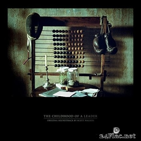 Scott Walker - The Childhood of a Leader (Original Motion Picture Soundtrack) (2016) Hi-Res