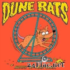 Dune Rats - Hurry Up And Wait (2020) FLAC