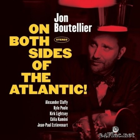 Jon Boutellier - On Both Sides of the Atlantic! (2020) Hi-Res + FLAC