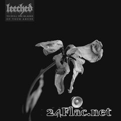 Leeched - To Dull the Blades of Your Abuse (2020) FLAC