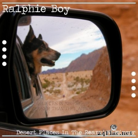 Ralphie Boy - Desert Places in the Rearview Mirror (2020) FLAC