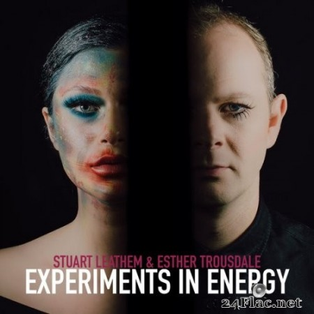 Stuart Leathem & Esther Trousdale - Experiments In Energy (2020) Hi-Res