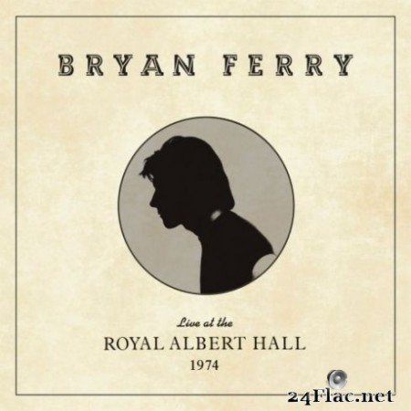 Bryan Ferry - Live at the Royal Albert Hall, 1974 (2020) Hi-Res + FLAC