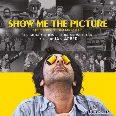 Ian Arber - Show Me the Picture: The Story of Jim Marshall (Original Motion Picture Soundtrack) (2020) Hi-Res