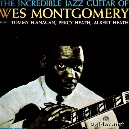 Wes Montgomery - The Incredible Jazz Guitar Of Wes Montgomery (1960/2020) Hi-Res