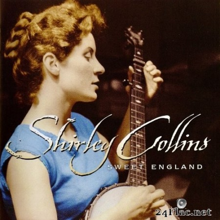Shirley Collins - Sweet England (2019) Hi-Res