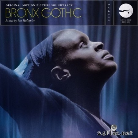 Ian Hultquist - Bronx Gothic (Original Motion Picture Soundtrack) (2017) Hi-Res