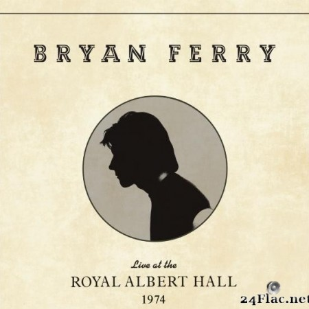 Bryan Ferry - Live at the Royal Albert Hall, 1974 (2020) [FLAC (tracks)]
