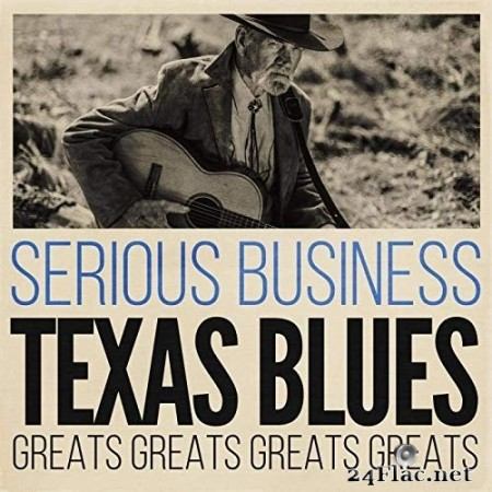 VA - Serious Business: Texas Blues Greats (2020) FLAC