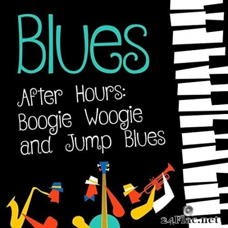 VA - Blues After Hours: Boogie Woogie and Jump Blues (2020) FLAC