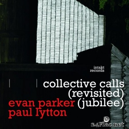 Evan Parker & Paul Lytton - Collective Calls (Revisited) [Jubilee] (2020) Hi-Res
